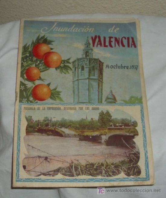 INUNDACIÓN DE VALENCIA,14 OCTUBRE 1957 (Coleccionismo - Revistas y Periódicos Modernos (a partir de 1.940) - Otros)