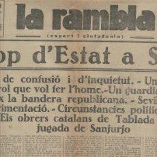 Coleccionismo de Revistas y Periódicos: LA RAMBLA. 15-08-1932. COP D' ESTAT A SEVILLA. GENERAL SANJURJO. . Lote 7069286