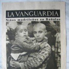 Coleccionismo de Revistas y Periódicos: LA VANGUARDIA AÑO 1936. GUERRA CIVIL. EN PORTADA: NIÑOS MADRILEÑOS EN BAÑOLAS. Lote 26359429