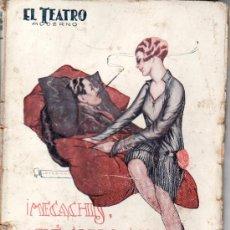 Coleccionismo de Revistas y Periódicos: EL TEATRO MODERNO.AÑO 1927 Nº 74 DE PRENSA MODERNA.¡MECACHIS,QUE GUAPO SOY! CARLOS ARNICHES. Lote 22301146
