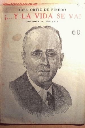¡...Y LA VIDA SE VA! DE JOSÉ ORTIZ DE PINEDO. 16 PÁGINAS. COLECCIÓN NOVELAS Y CUENTOS. (Coleccionismo - Revistas y Periódicos Antiguos (hasta 1.939))