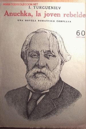 ANUCHKA, LA JOVEN REBELDE. TURGUENIEV. 24 PÁGINAS. COLECCION NOVELAS Y CUENTOS. (Coleccionismo - Revistas y Periódicos Antiguos (hasta 1.939))