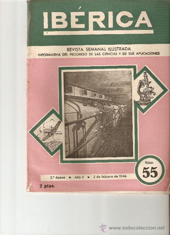 REVISTA IBERICA 55.AÑO 1946.ACEITE DE OLIVA.PENSAMIENTO DE LORENTZ. (Coleccionismo - Revistas y Periódicos Modernos (a partir de 1.940) - Otros)