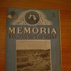 Coleccionismo de Revistas y Periódicos: MEMORIA DEL INSTITUTO AGRICOLA CATALAN DE SAN ISIDRO BARCELONA NOVIEMBRE 1945. Lote 11520259