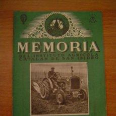Coleccionismo de Revistas y Periódicos: MEMORIA DEL INSTITUTO AGRICOLA CATALAN DE SAN ISIDRO BARCELONA OCTUBRE 1945. Lote 48730106