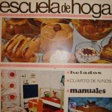 Coleccionismo de Revistas y Periódicos: ESCIELA DE HOGAR, PUBLICACION TRIMESTRAL . HELADOS , CUARTOS DE NIÑOS, MANUALIDADES 1968 Nº 57. Lote 11851312