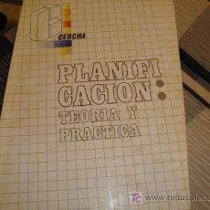 Coleccionismo de Revistas y Periódicos: CERCHA, PLANIFI CACION: TEORIA Y PRACTICA. Lote 11903357