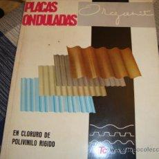 Coleccionismo de Revistas y Periódicos: PLACAS ONDULADAS , ORGANIT, EN CLORURO DE POLIVINILO RIGIDO , DOCUMENTACION TECNICA, AÑO 65. Lote 11903412