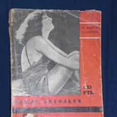 Coleccionismo de Revistas y Periódicos: TEMAS SEXUALES. A MARTIN DE LUCENAY. MANSTURBACION Y AUTOEROTISMO. 1ED.1933. Lote 165793589