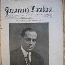 Coleccionismo de Revistas y Periódicos: ILUSTRACIÓ CATALANA. REVISTA S ILUSTRADA. Nº 569. 1914. JOCHS FLORALS DE BARCELONA. MANEL FOLCH . Lote 12780923
