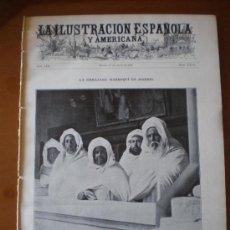 Coleccionismo de Revistas y Periódicos: ILUSTRACION ESPAÑOLA/AMERICANA (15/07/09) MADRID PLAZA MAYOR GOYA RIF MELILLA LUPIAÑEZ MARRUECOS. Lote 43469123