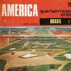 Coleccionismo de Revistas y Periódicos: BRASIL (COLECCIÓN DE 5 FASCÍCULOS AMERICA QUE HERMOSA ERES). EDIT. MATEU,1968. Lote 16530938