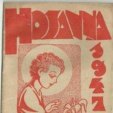 Coleccionismo de Revistas y Periódicos: RO HOSSANA ORGANO OFICIAL DE LA CRUZADA EUCARISTICA FEBRERO 1947. Lote 15648113