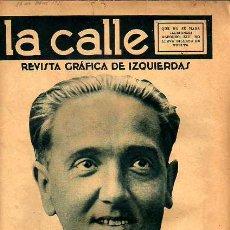 Coleccionismo de Revistas y Periódicos: LA CALLE, REVISTA GRÁFICA DE IZQUIERDAS. 24 DE ABRIL DE 1931. NÚMERO II. Lote 22723004