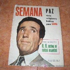 Coleccionismo de Revistas y Periódicos: SEMANA, PAZ SIETE RELIGIONES HABLAN PARA SEMANA, H.H. DEFINE EL FÚTBOL MUNDIAL, 9 OCTUBRE 1965. Lote 19765774