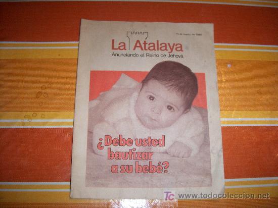 LA ATALAYA, ANUNCIANDO EL REINO DE JEHOVÁ, DEBE USTED BAUTIZAR A SU BEBÉ, 15 DE MARZO DE 1986 (Coleccionismo - Revistas y Periódicos Modernos (a partir de 1.940))