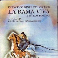 Coleccionismo de Revistas y Periódicos: LA RAMA VIVA Y OTROS POEMAS. ANTOLOGÍA (ESPAÑA 1932-1938, MÉXICO 1939-1966). FCO. GINER DE LOS RÍOS . Lote 21034044