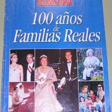 Coleccionismo de Revistas y Periódicos: SUPLEMENTO REVISTA SEMANA. 100 AÑOS DE FAMILIAS REALES. Lote 121655151