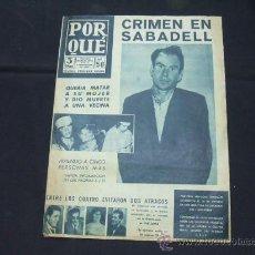 Coleccionismo de Revistas y Periódicos: POR QUE - 1 NOV. 1961 - CRIMEN EN SABADELL, QUERIA MATAR A SU MUJER Y DIO MUERTE A UNA VECINA . Lote 21837080