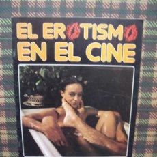 Coleccionismo de Revistas y Periódicos: EL EROTISMO EN EL CINE - Nº 4 - EDICIONES AMAIKA 1983. Lote 23594958