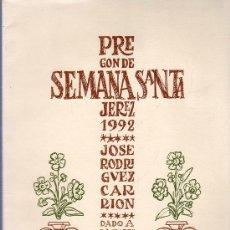 Coleccionismo de Revistas y Periódicos: SEMANA SANTA JEREZ - PREGON DE LA SEMANA SANTA DEL AÑO 1992 POR JOSE RODRIGUEZ CARRION. Lote 24930185