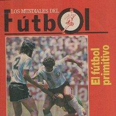 Coleccionismo de Revistas y Periódicos: FUTBOL, LOS MUNDIALES DE FUTBOL 14 PAGINAS, FASCICULO 1 , 1990 FUTBOL PRIMITIVO, VER FOTO ADICIONAL. Lote 26322999