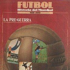 Coleccionismo de Revistas y Periódicos: FUTBOL HISTORIA DEL MUNDIAL 1930-1990 PRE-GUERRA FASCICULO 2, . Lote 26483625