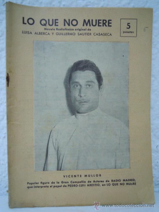Coleccionismo de Revistas y Periódicos: LO QUE NO MUERE, NOVELA RADIOFONICA: VICENTE MULLOR - Foto 4 - 25362208