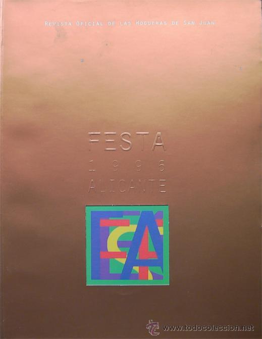 ALICANTE, REVISTA FESTA 1996 HOGUERAS DE SAN JUAN, VER FOTO ADICIONAL (Coleccionismo - Revistas y Periódicos Modernos (a partir de 1.940) - Otros)