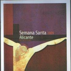 Coleccionismo de Revistas y Periódicos: ALICANTE, SEMANA SANTA ALICANTE PROGRAMA OFICIAL 2009. Lote 27284849
