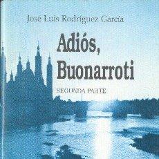 Coleccionismo de Revistas y Periódicos: JOSE LUIS RODRIGUEZ GARCÍA - ADIÓS, BUONARROTI. SEGUNDA PARTE - CUADERNOS DE EL DIA NUM 10 - 1987. Lote 25944231