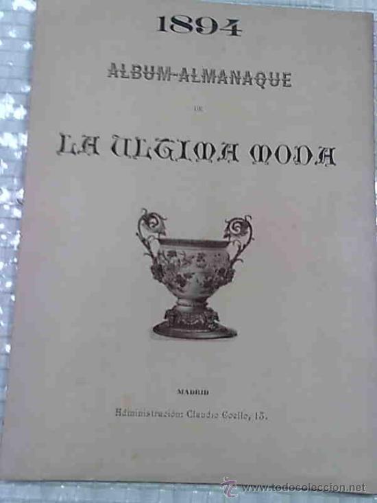 ALBUM ALMANAQUE DE LA ULTIMA MODA 1894. MADRID. 33X24 CM. 32 P + VI P. PUBLICIDAD (Coleccionismo - Revistas y Periódicos Antiguos (hasta 1.939))