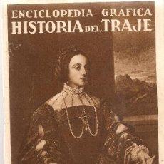 Coleccionismo de Revistas y Periódicos: ENCICLOPEDIA GRAFICA HISTORIA DEL TRAJE. BCN : CERVANTES, 1930. 25X17CM. 64 P.. Lote 26617695