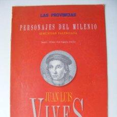 Coleccionismo de Revistas y Periódicos: PERSONAJES DEL MILENIO, LAS PROVINCIAS, JUAN LUIS VIVES, 2002. Lote 27643994