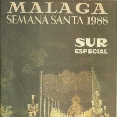Coleccionismo de Revistas y Periódicos: DIARIO SUR MALAGA SEMANA SANTA AÑO 1988, 84 PAGINAS. . Lote 27922215