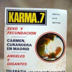Coleccionismo de Revistas y Periódicos: REVISTA, KARMA 7, AÑO VII, Nº 73, SEXO Y FECUNDACION, KARMA 7. Lote 28712116