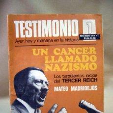 Coleccionismo de Revistas y Periódicos: REVISTA, TESTIMONIO, UN CANCER LLAMADO NACISMO, Nº 1, BRUGUERA, 1975. Lote 28712250