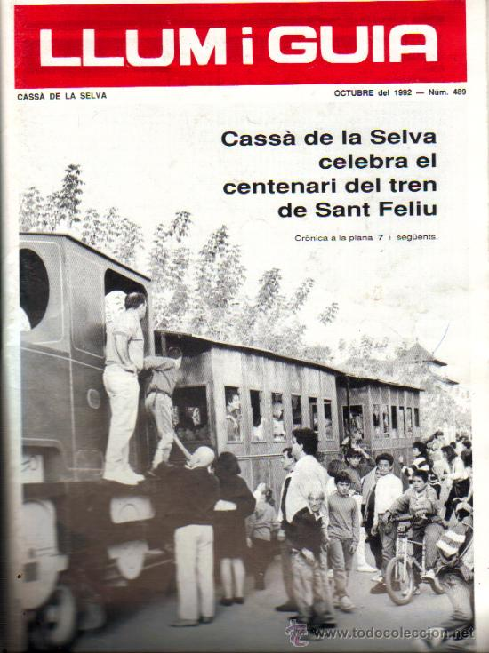 REVISTA COMARCAL LLUM I GUIA / CASSA DE LA SELVA (GIRONA) CENTENARI DEL TREN DE SAN FELIU (Coleccionismo - Revistas y Periódicos Modernos (a partir de 1.940))