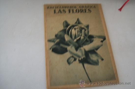 ENCICLOPEDIA GRÁFICA, LAS FLORES- NICASIO OLIVÁN.-1930-EDITORIAL CERVANTES (Coleccionismo - Revistas y Periódicos Antiguos (hasta 1.939))