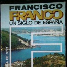 Coleccionismo de Revistas y Periódicos: FRANCISCO FRANCO UN SIGLO EN ESPAÑA. Lote 30181096