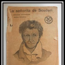 Coleccionismo de Revistas y Periódicos: 1932 LA SEÑORITA DE SCUDERI AMADEO HOFFMANN NOVELA HISTORICA REVISTA LITERARIA COMPLETA 32CM X23CM. Lote 30736668