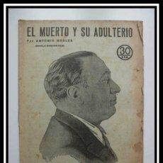 Coleccionismo de Revistas y Periódicos: 1933 EL MUERTO Y SU ADULTERIO ANTONIO ROBLES REVISTA LITERARIA NOVELAS Y CUENTOS COMPLETA 32CM X23CM. Lote 30736743