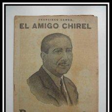 Coleccionismo de Revistas y Periódicos: 1932 EL AMIGO CHIREL DE FRANCISCO CAMBA REVISTA LITERARIA NOVELAS Y CUENTOS COMPLETA 32CM X23CM. Lote 30736974