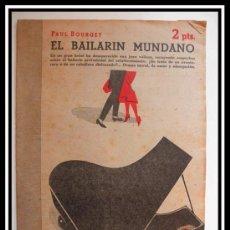 Coleccionismo de Revistas y Periódicos: 1947 EL BAILARIN MUNDANO PAUL BOURGET DRAMA REVISTA LITERARIA NOVELAS Y CUENTOS COMPLETA 31CMX23CM. Lote 30737172