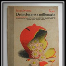 Coleccionismo de Revistas y Periódicos: 1949 DE INCLUSERO A MILLONARIO VICTOR CHERBULIER REVISTA LITERARIA NOVELAS ... COMPLETA 31CMX23CM. Lote 30737201