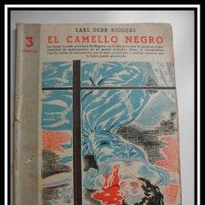 Coleccionismo de Revistas y Periódicos: EL CAMELLO NEGRO EARL DERR BIGGERS NOVELA POLICIACA REVISTA LITERARIA NOVELAS... COMPLETA 31CMX23CM. Lote 30737229
