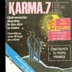 Coleccionismo de Revistas y Periódicos: KARMA.7. Nº 138.5/84.MANUEL OSUNA.TAURO.QUIROMANCIA.CANCER.BOLA DE CRISTAL.PIRÁMIDE.OVNI.. Lote 31019830