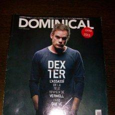 Coleccionismo de Revistas y Periódicos: DOMINICAL EL PERIODICO Nº 482 (2011) - EDICIÓN EN CATALAN - DEXTER. Lote 31557674