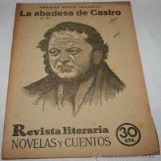 Coleccionismo de Revistas y Periódicos: LA ABADESA DE CASTRO - 1932 - REVISTA LITERARIA NOVELAS Y CUENTOS . Lote 31704800