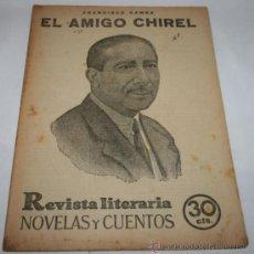 Coleccionismo de Revistas y Periódicos: EL AMIGO CHIREL - 1932 - REVISTA LITERARIA NOVELAS Y CUENTOS . Lote 31705835